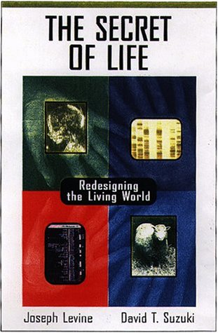 The Secret of Life: Redesigning the Living World (0716733110) by Levine, Joseph; Suzuki, David