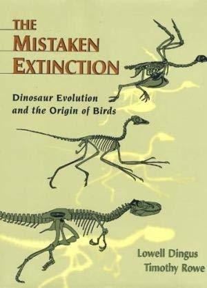 9780716733843: The Mistaken Extinction & CD-Rom: Dinosaur Evolution and the Origin of Birds (Academic Version)