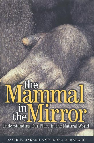 9780716733911: The Mammal in the Mirror: Understanding Our Place in the Natural World