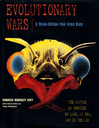 Evolutionary Wars: The Battle of the Species: Levy, Charles K.