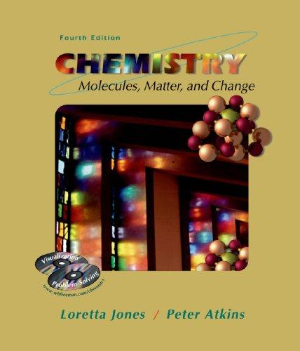Chemistry: Molecules, Matter and Change: Jones, Loretta, Atkins,