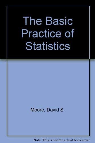 The Basic Practice of Statistics: Moore, David S.