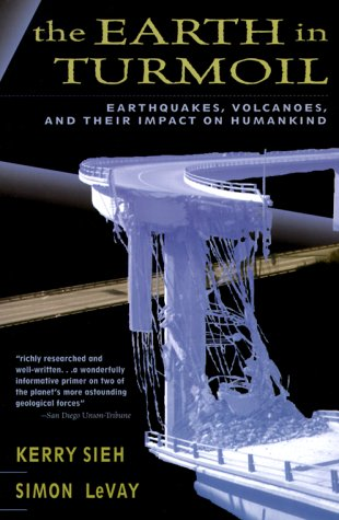 9780716736516: The Earth in Turmoil: Earthquakes, Volcanoes, and Their Impact on Humankind