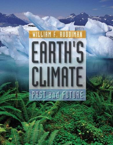 Earth's Climate: Past and Future: Ruddiman, William F.