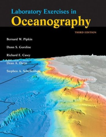 Laboratory Exercises in Oceanography: Pipkin, Bernard W.;