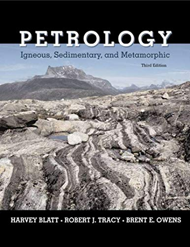 Petrology: Igneous, Sedimentary, and Metamorphic (0716737434) by Harvey Blatt; Robert Tracy; Brent Owens