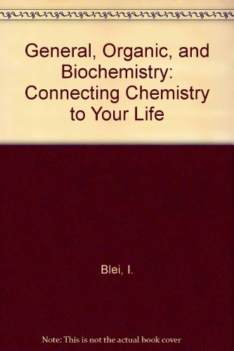9780716737469: General, Organic, and Biochemistry: Connecting Chemistry to Your Life