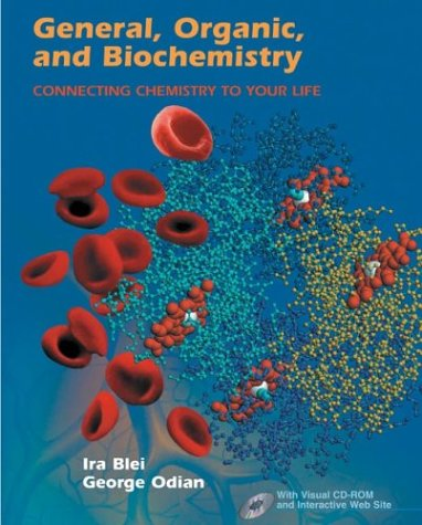 9780716737476: General, Organic, and Biochemistry: Connecting Chemistry to Your Life