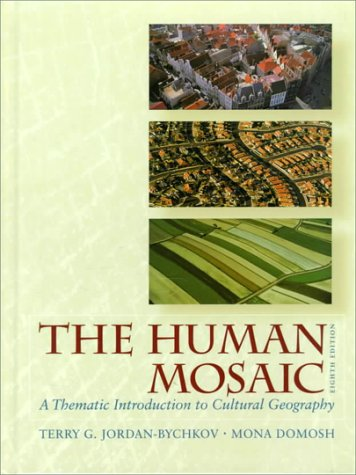 9780716738015: The Human Mosaic: A Thematic Introduction to Cultural Geography, 8th Edition