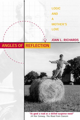 Angles of Reflection: Logic and a Mother's Love: Richards, Joan L.