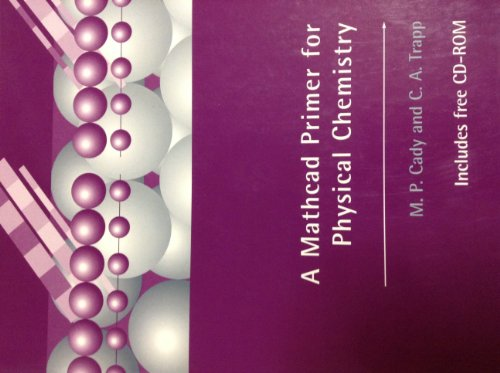 9780716738596: A MathCAD Primer for Physical Chemistry