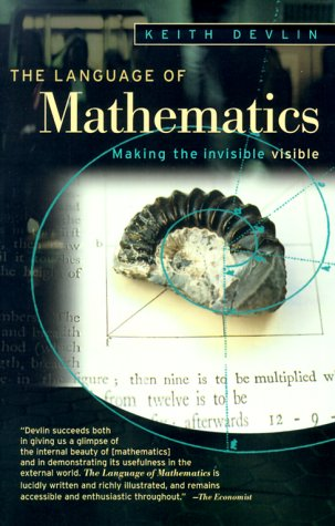 9780716739678: The Language of Mathematics: Making the Invisible Visible