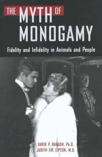 9780716740049: The Myth of Monogamy: Fidelity and Infidelity in Animals and Humans