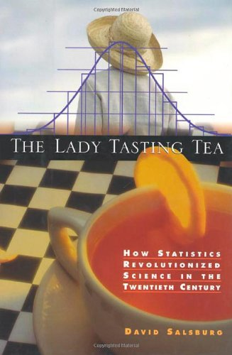 9780716741060: The Lady Tasting Tea: How Statisticians Revolutionized Science in the 20th Century
