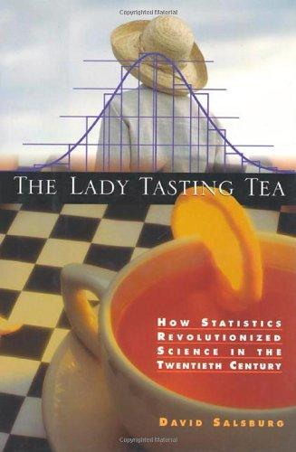 9780716741060: The Lady Tasting Tea: How Statistics Revolutionized Science in the Twentieth Century