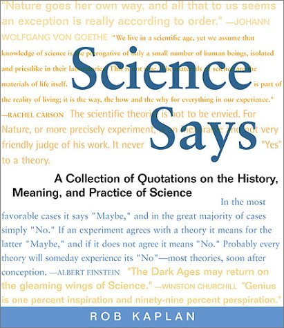 9780716741121: Science Says: A Collection of Quotations on the History, Meaning, and Practice of Science
