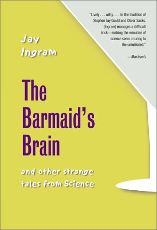 9780716741206: The Barmaid's Brain: And Other Strange Tales from Science