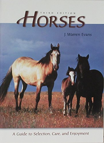 9780716741718: Horses, 3rd Edition: A Guide to Selection, Care, and Enjoyment