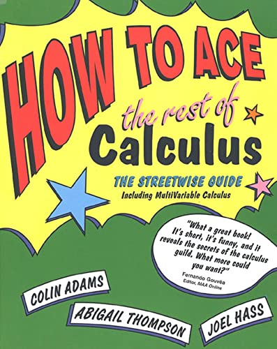 9780716741749: How to Ace the Rest of Calculus: The Streetwise Guide, Including Multivariable Calculus