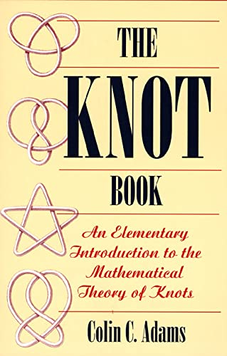 9780716742197: The Knot Book: An Elementary Introduction to the Mathematical Theory of Knots