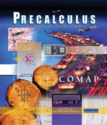 9780716743590: Precalculus: Modeling Our World, Preliminary Edition (Comap, the Consortium for Mathematics and Its Applications)