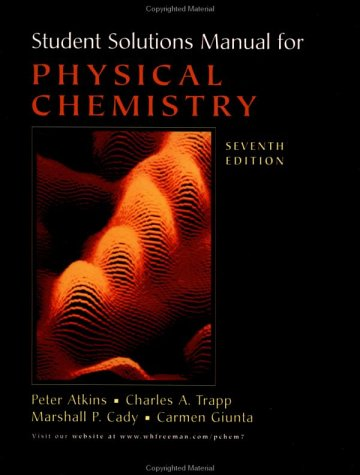 Student Solutions Manual for Physical Chemistry, 7th Edition: Atkins, Peter, W/C. Trapp, M. Cady, C...