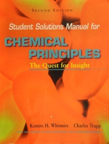 Student's Solutions Manual for Chemical Principles, Second: Whitmore, Kenton, Trapp,