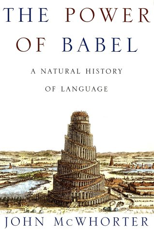 9780716744733: The Power of Babel: A Natural History of Language