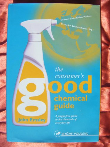 9780716745051: The Consumer's Good Chemical Guide: A Jargon-Free Guide to the Chemicals of Everyday Life
