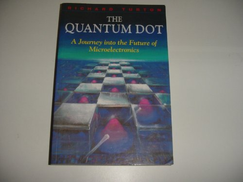 9780716745174: The Quantum Dot: Journey into the Future of Microelectronics