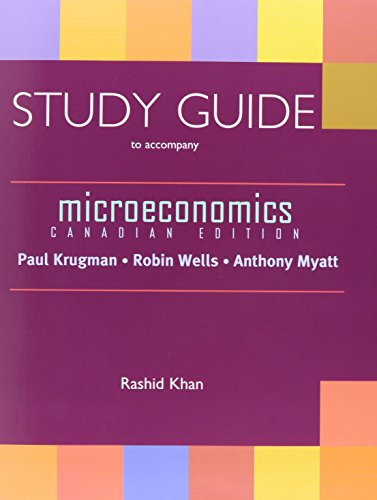 Microeconomics: Canadian Edition & Study Guide: Krugman, Paul, Wells,