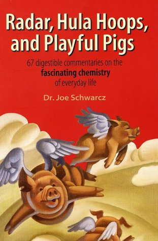 9780716746003: Radar, Hula Hoops and Playful Pigs: 67 Digestible Commentaries on the Fascinating Chemistry of Everyday Life