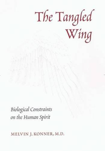 9780716746027: The Tangled Wing: Biological Constraints on the Human Spirit
