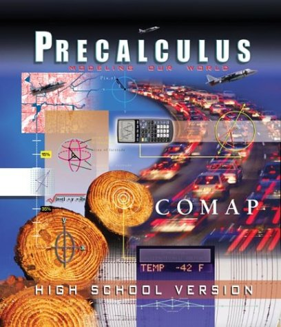 9780716748823: Precalculus: Modeling Our World (High School Version) (Comap, the Consortium for Mathematics and Its Applications)