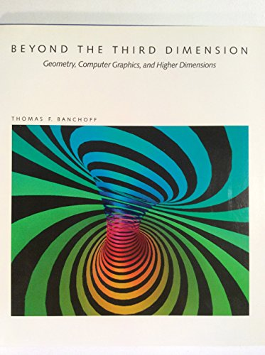 Beyond the Third Dimension: Geometry, Computer Graphics, and Higher Dimensions