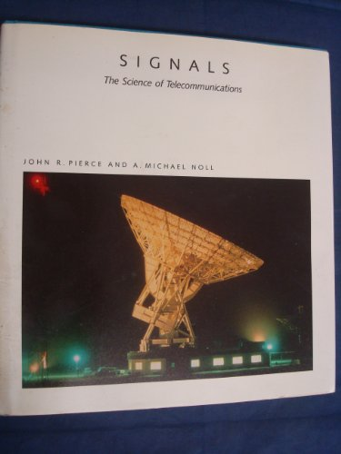 9780716750260: Signals : The Science of Telecommunications