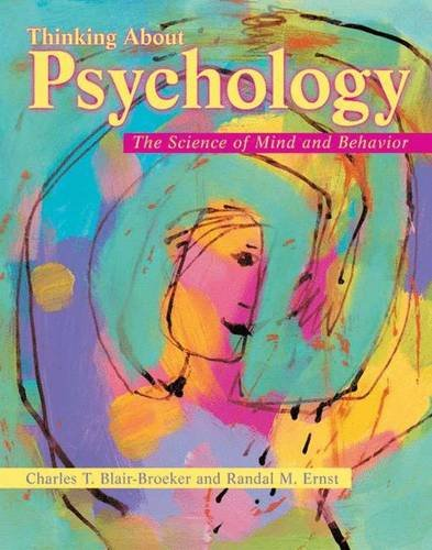 9780716754671: Thinking About Psychology: The Science of Mind and Behavior