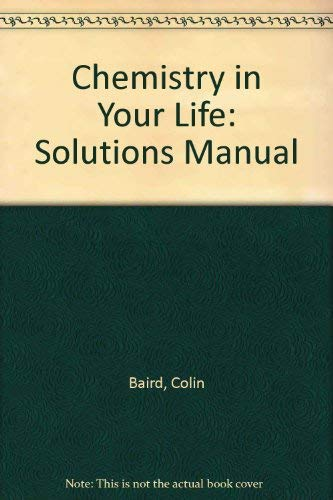 9780716756019 solutions manual for chemistry in your life rh abebooks com environmental chemistry colin baird solutions manual Colin Baird Chief Executive