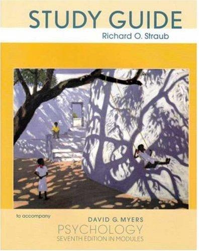 Study Guide to Accompany David G. Myers Psychology: Seventh Edition In Modules: Straub, Richard O.