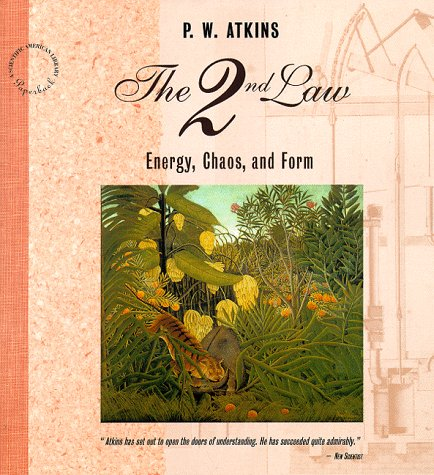 9780716760061: The Second Law: Energy, Chaos and Form (
