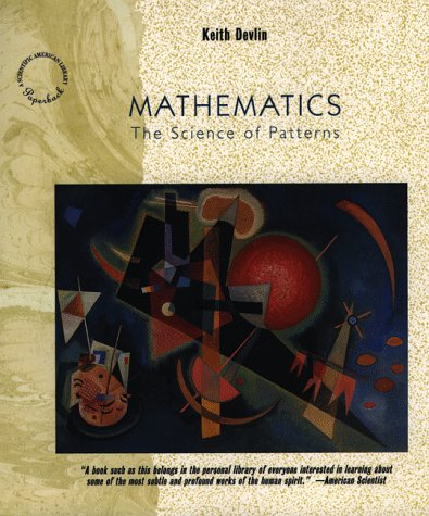 9780716760221: Mathematics: The Science of Patterns - The Search for Order in Life, Mind and the Universe (