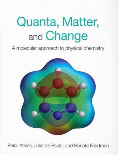 9780716761174: Quanta, Matter and Change: A Molecular Approach to Physical Chemistry
