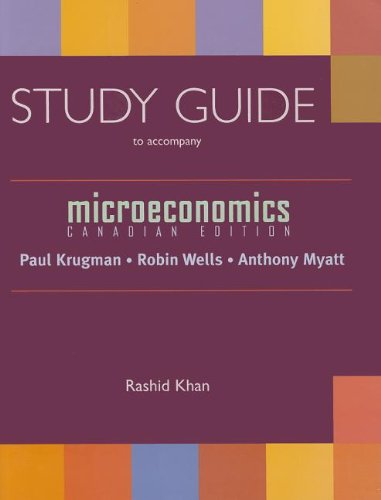 Microeconomics: Canadian Edition Study Guide: Rashid Khan