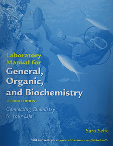 General, Organic, and Biochemistry Lab Manual: Sara Selfe