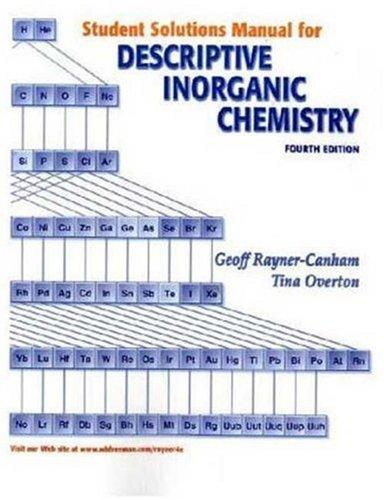 Descriptive Inorganic Chemistry Student's Solutions Manual: Geoff Rayner-Canham
