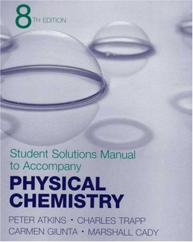 Physical Chemistry Student Solutions Manual: Charles Trapp, Marshall