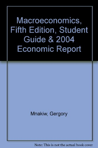 Macroeconomics, Fifth Edition, Student Guide & 2004 Economic Report (9780716763277) by N. Gregory Mankiw; Roger Kaufman