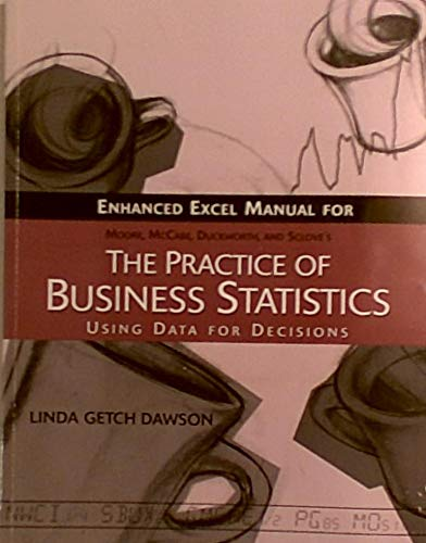 Enhanced Excel Manual for Moore, McCabe, Duckworth and Sclove's The Practice of Business ...