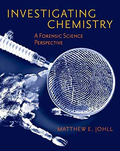 Investigating Chemistry: A Forensic Science Perspective: Johll, Matthew