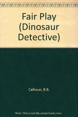 9780716765202: Fair Play (Dinosaur Detective)